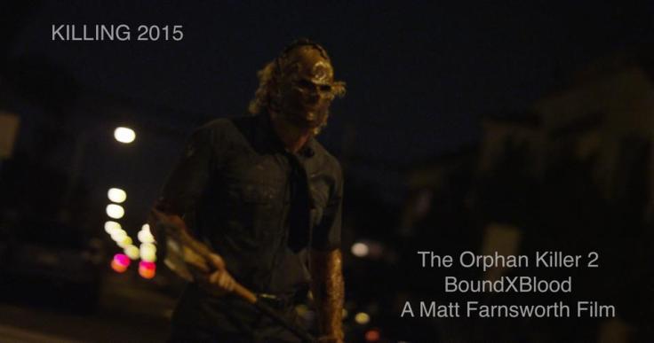 A Matt Farnsworth Film The Orphan Killer 2 Bound x Blood Full Fathom 5 Studios