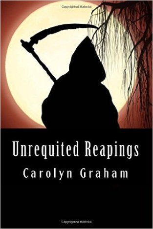 Unrequited Reapings by Carolyn Graham is available on Amazon for kindle and in paperback.